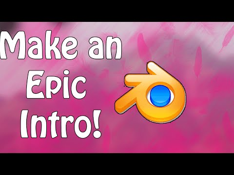 How To Make An Intro With Blender For Free! Blender Intro Tutorial 2015!