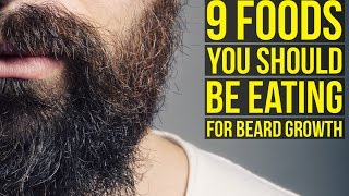 Skip the Beard Vitamins. These are the 9 Foods You Should Be Eating for Beard Growth