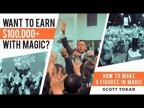 How To Make 6 Figures In Magic with Scott Tokar