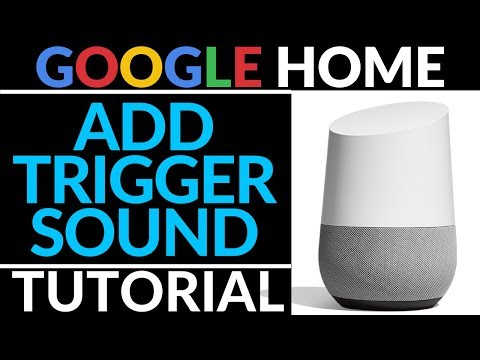 """How to Make Google Home Play A Sound When You Say """"OK, Google"""" or"""