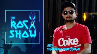 SHAURAV BHATTAARAI | Rock heartbeat of the east | The Rock Show - Abhishek S. Mishra