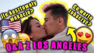 DLACZEGO POJECHALIŚMY BEZ EKIPY? *Q&A Z LOS ANGELES*