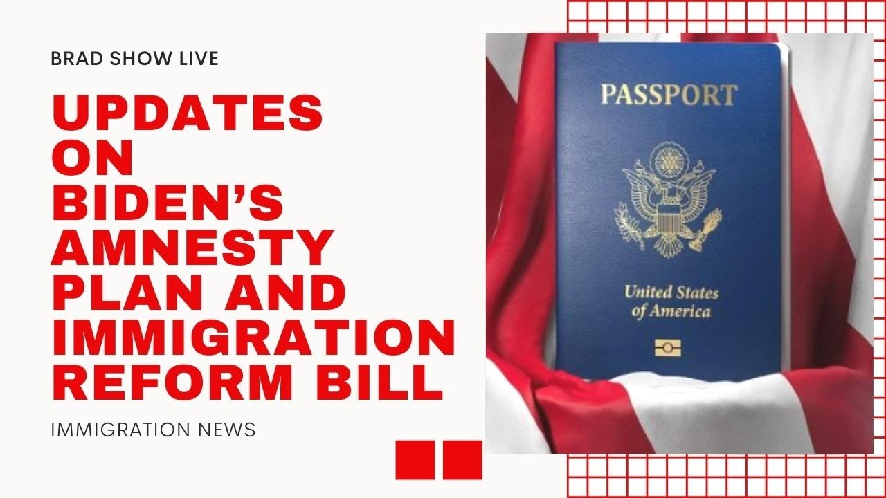 Updates On Biden's Amnesty Plan And Immigration Reform Bill | Immigration News 2021