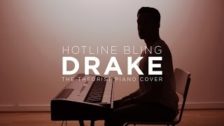Drake - Hotline Bling | The Theorist Piano Cover