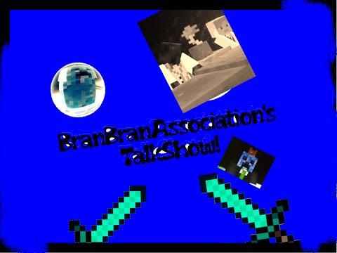 BranBrans Talkshow!! Episode 1