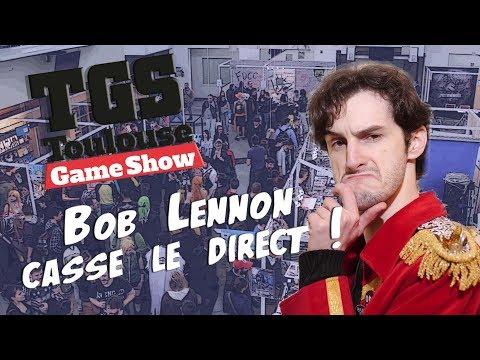 [TGS Tv] Bob Lennon casse le direct !