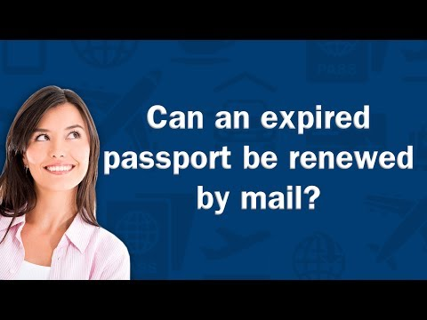 Can an expired passport be renewed by mail? - Q&A