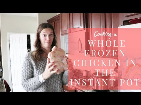 Cooking a Whole FROZEN Chicken in the Instant Pot