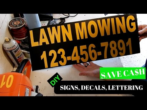 MAKE YOUR OWN LAWN SIGNS, DECALS AND TRUCK/TRAILER LETTERING!