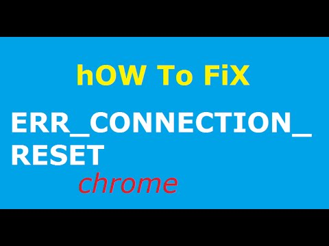 How to fix ERR_CONNECTION_RESET 'This Webpage is not available' google chrome loading youtube videos