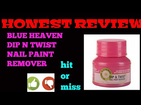 BLUE HEAVEN DIP N TWIST NAIL PAINT REMOVER || one min. nail paint remover