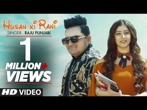 Xxx Mp4 Husan Ki Rani Official Video Raju Punjabi New Haryanvi Songs 2019 Latest Haryanvi Songs 2019 3gp Sex