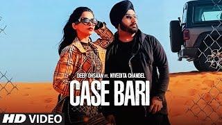 Case Bari: Deep Ohsaan Ft. Nivedita Chandel, Sarpanch, Abhishek Raina | Latest Punjabi Songs 2019