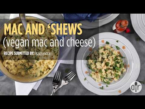 How to Make Mac and 'Shews (Vegan Mac and Cheese) | Dinner Recipes | Allrecipes.com