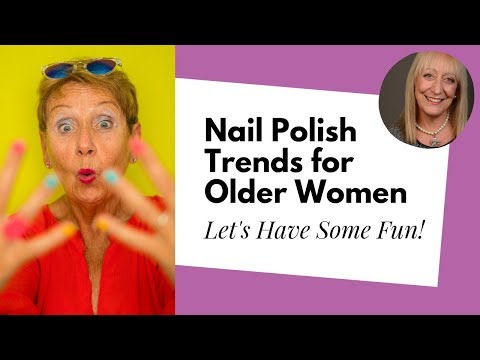 Makeup for Older Women: Nail Polish Trends to Help You Get the Look You Want