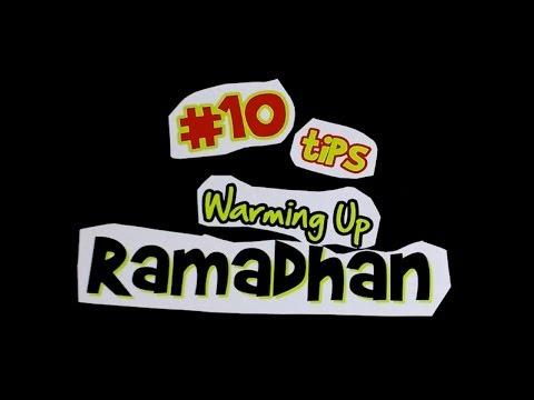 10 Tips Warming Up Ramadhan