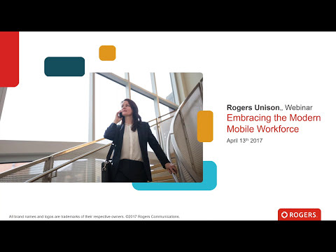Rogers Unison: Embracing The Modern Mobile Workforce Webinar