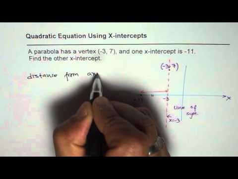 Given Vertex and a X Intercept Find Other X Intercept of Parabola