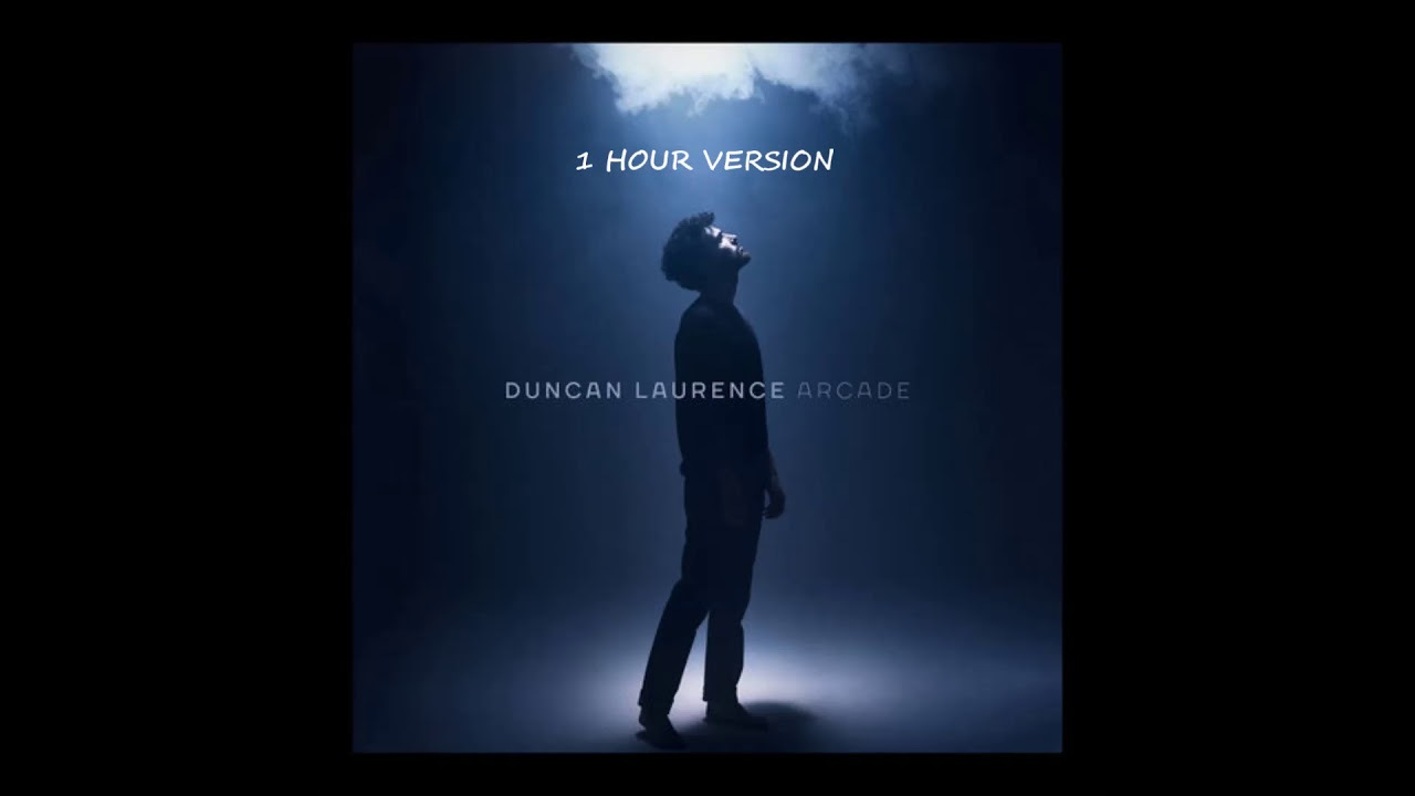 Duncan Laurence - Arcade (1 HOUR VERSION)