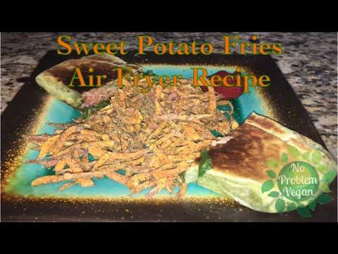 AIR FRYER SWEET POTATO FRIES - NO OIL - VEGAN