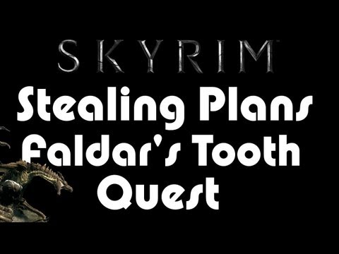 Skyrim - Stealing Plans Faldar's Tooth Quest