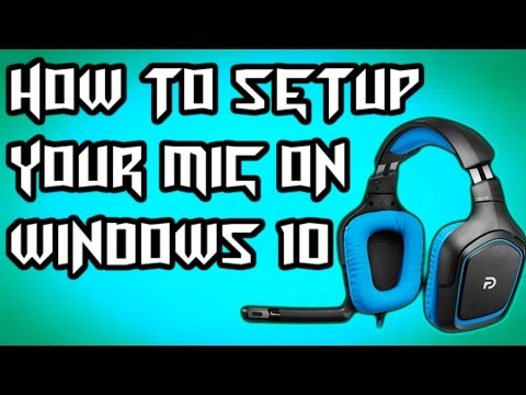 How to Setup your mic on windows 10