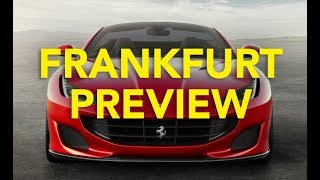 2017 Frankfurt Motor Show Preview: All the New Car Debuts and Concept Cars to Expect