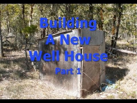 Building A New Well House - Part 1
