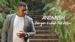 Andmesh Kamaleng - Jangan Rubah Takdirku (Official Music Video)