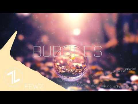 FEWZ - Bubbles