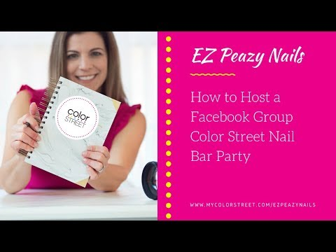How to Host a Facebook Group Color Street Nail Bar Party