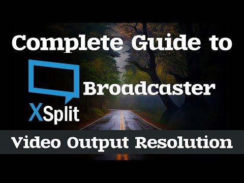 How to Change Video Output Resolution | Complete Guide to XSplit Broadcaster
