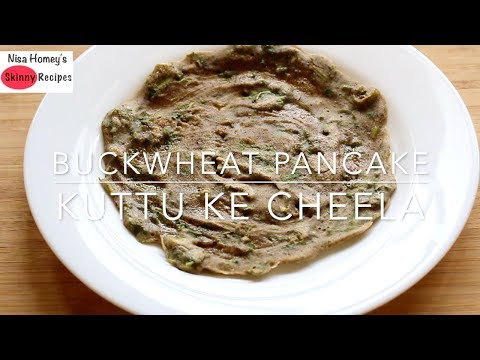 Gluten Free Buckwheat Pancake - Buckwheat Chilla/Dosa Recipe - Spicy Kuttu Ke Cheela For Weight Loss