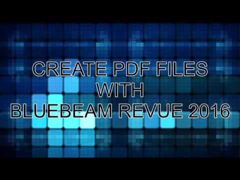 Create PDF files in BlueBeam Revue 2016 Standard
