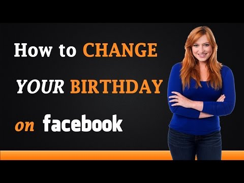 How to Change Your Birthday on Facebook