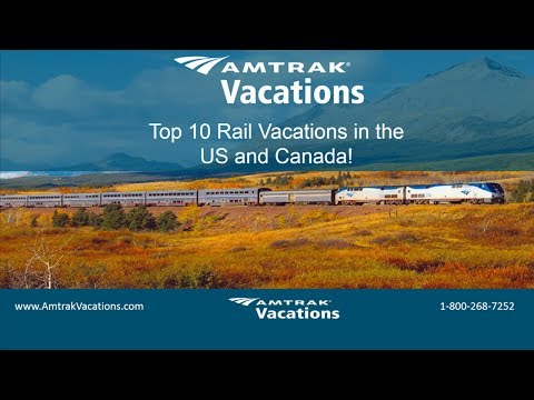 Top 10 Rail Vacations in the US and Canada! (6.21.17)