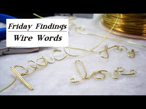 DIY Wire Words-How To Create Hand Formed Personalized Phrases-Friday Findings
