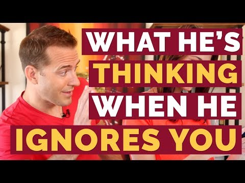 What He's Thinking When He Ignores You | Relationship Advice For Women By Mat Boggs