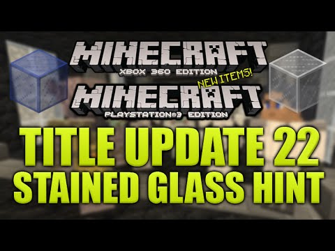 Minecraft Xbox + PS3 NEW! Title Update 22 White Stained Glass Hint From 4jStudios! [NEW!]