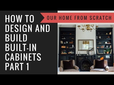 How to Design and Build a Built-In Cabinet Part 1