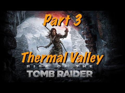 Rise of the Tomb Raider - Live Gameplay Part 3