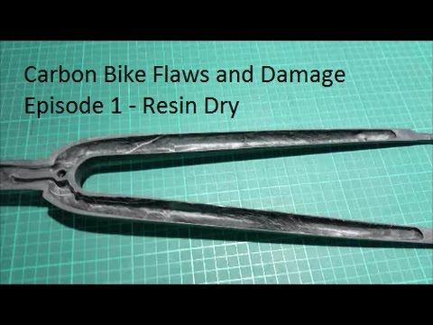 Carbon Bike Flaws and Damage - Episode 1 - Resin Dry