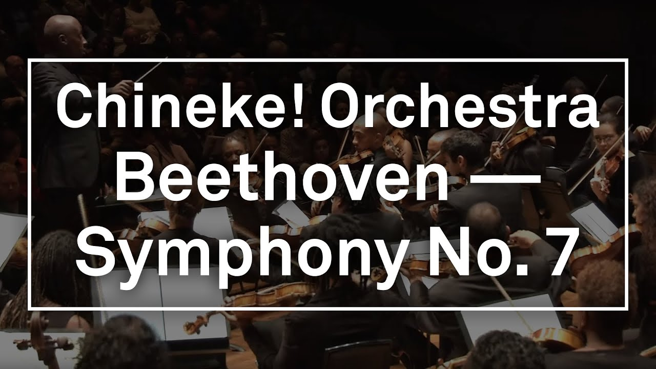 Chineke! Orchestra - Ludwig Van Beethoven: Symphony No.7