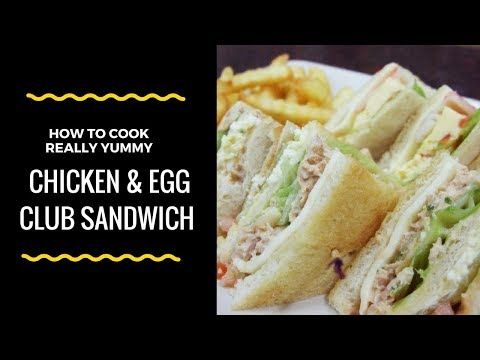 CHICKEN & EGG CLUB SANDWICH / Chicken & Mayonnaise Sandwiches | Quick & Delicious