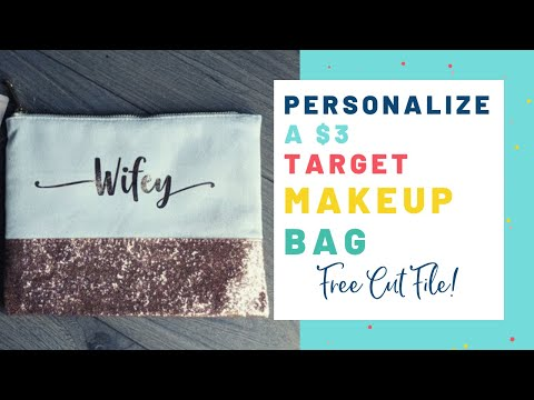 DIY: How To Personalize a $3 Target Makeup Bag Using Heat Transfer Vinyl & FREE Cut File for you!