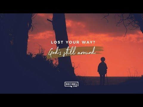 Lost your way? God's still around.