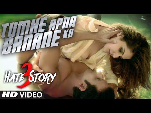 Xxx Mp4 Tumhe Apna Banane Ka VIDEO Song Hate Story 3 Zareen Khan Sharman Joshi T Series 3gp Sex