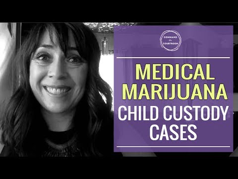 Medical Marijuana Use and Child Custody Cases