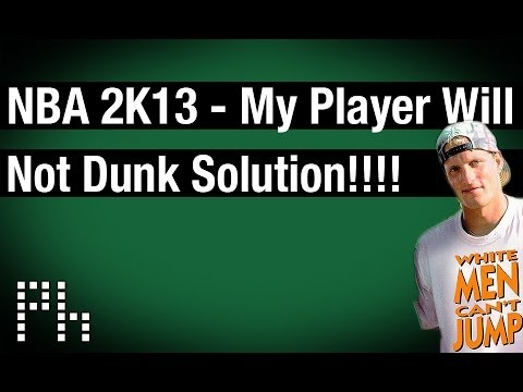 NBA 2K13: My Player Will Not Dunk Solution - My Career Mode (HD)