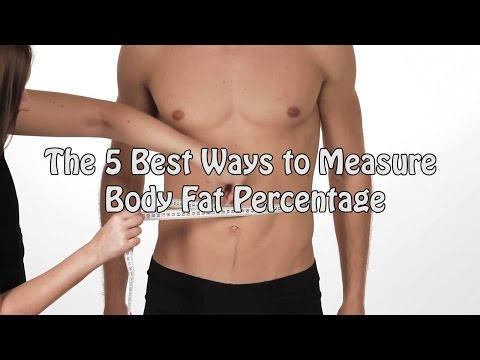 THE 5 BEST WAYS TO MEASURE BODY FAT PERCENTAGE